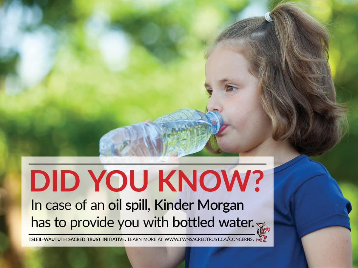 Did you know? In case of an oil spill, Kinder Morgan has to provide you with bottled water.